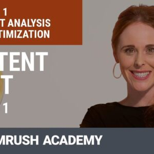 How to Analyze and Optimize Your Content With the Content Audit Tool | Lesson 1/9 | SEMrush Academy