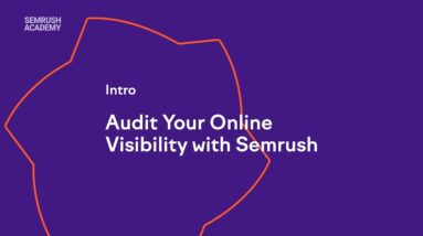 Audit Your Online Visibility with Semrush. Intro