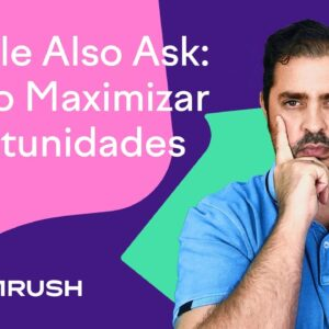 People Also Ask: cómo maximizar oportunidades SEO