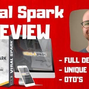 Viral Spark Review - 🚫WAIT🚫DON'T BUY VIRALSPARK WITHOUT MY BONUSES ✅