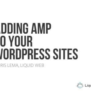 Adding AMP to Speed Up Your WordPress Sites