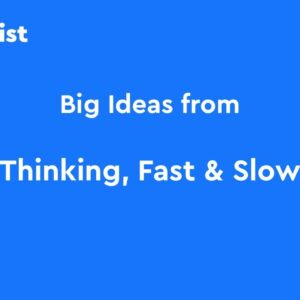 "BIG IDEAS from ""Thinking, Fast and Slow"" by Daniel Kahneman 