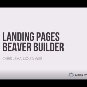 Building Landing Pages with Beaver Builder