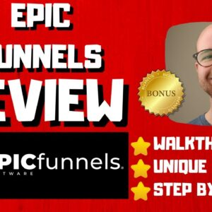 Epic Funnels Review - 🚫WAIT🚫DON'T BUY EPIC FUNNELS WITHOUT MY BONUSES 🔥