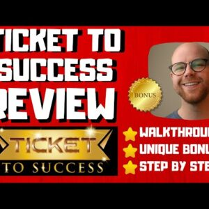 Ticket To Success Review - 🚫WAIT🚫DON'T BUY WITHOUT WATCHING THIS DEMO FIRST🔥