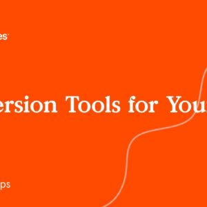 Conversion Tools for Your Site