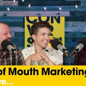 ConversionCast: Word of Mouth Marketing, Power of Story, and More...