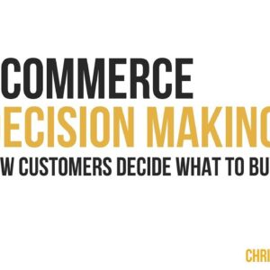 eCommerce Decision-Making: How Customers Decide What To Buy