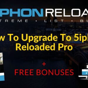 5iphon Reloaded Pro - How To Upgrade To 5iphon Reloaded Pro + My Exclusive Bonuses