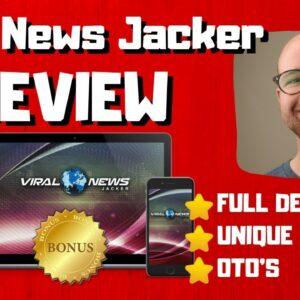 Viral News Jacker Review - 🚫WAIT🚫DON'T BUY VIRAL NEWS JACKER WITHOUT MY BONUSES 🔥