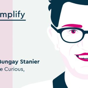 Michael Bungay Stanier Interview: How to be a Better Boss | Simplify Podcast