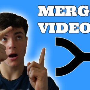 How to Combine videos together / merge multiple videos into one