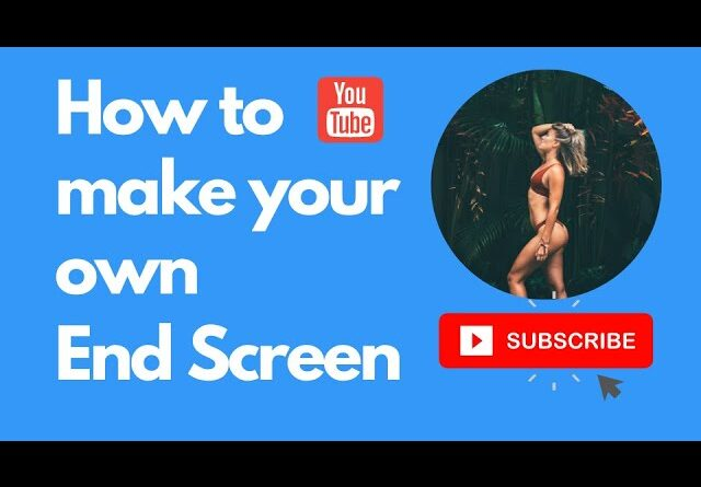 How to make a YouTube end screen- ( tutorial + free templates)