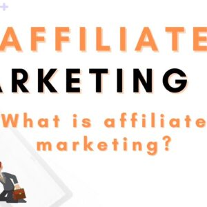 Affiliate Marketing 101 | What Is Affilliate Marketing | Affiliate Marketing - Free Coaching