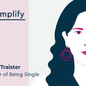 Rebecca Traister Interview: How to be Single | Simplify Podcast