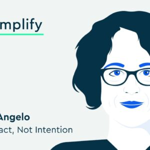 Robin DiAngelo Interview: Think Impact, Not Intention | Simplify Podcast