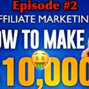 $0 to $10,000 With Affiliate Marketing and Digistore24 Ep. 2 (Make Money Online)