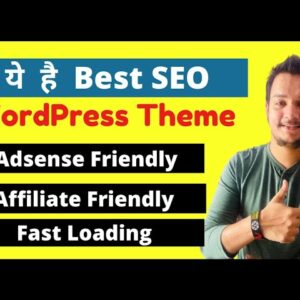 Best WordPress Theme For Bloggers | AdSense Friendly Theme | Affiliate Friendly Theme | Fast Loading