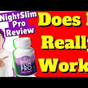 Night Slim Pro Review- ❌❌❌ What Other Reviews Won't Tell You! buy link