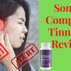 Sonus Complete Review 👂 Get Tinnitus Ear Ringing Relief Pills 👂 Get Rid of Tinnitus lifes young