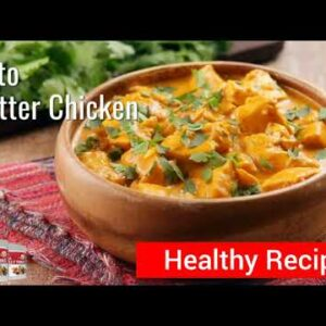Okinawa Flat Belly Tonic | Butter Chicken Recipe - Healthy Recipes To Lose Weight