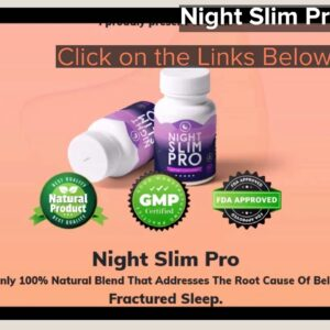 Night Slim Pro Review!!! - Natural Supplement to Reduce Belly Fat Storage Review!!!