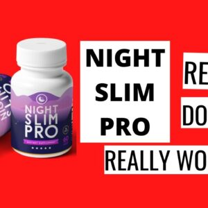 Night Slim Pro Review - ❎SCAM ALERT!❎ Does This Supplement Really Work As Claimed!