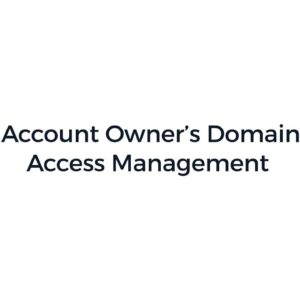 Account Owner's Domain Access Management