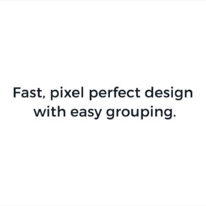 Achieve Pixel-Perfect Design with Grouping