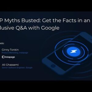 AMP Myths Busted: Get the Facts in an Exclusive Q&A with Google