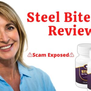Steel Bite Pro Review - Scam Complaints and Side Effects List ⚠️Scam Exposed⚠️