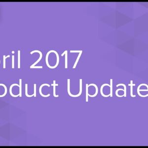 April 2017 Product Update