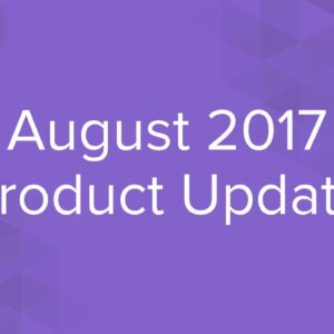 August 2017 Product Update Video