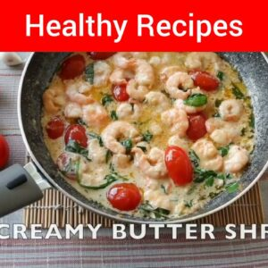 Okinawa Flat Belly Tonic | Creamy Butter Shrimp Recipe - Healthy Recipes To Lose Weight
