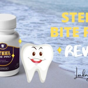 Steel Bite Pro Reviews: Can It Be The Best Dental Health Supplement? Pros & Cons