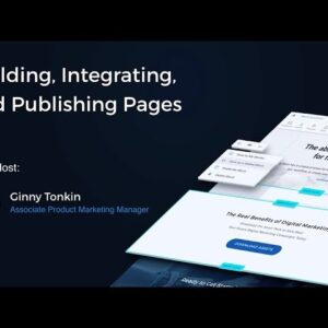 Building, Integrating, and Publishing Pages Webinar
