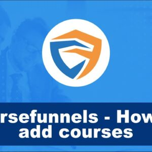 Coursefunnels - How to add courses