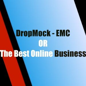 DropMock - EMC Or The Best Online Business