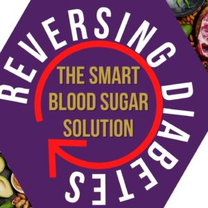 Reverse Diabetes with The Smart Blood Sugar Solution | Smart Diabetics Academy
