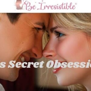 Discover His Secret Obsession   He Doesn't REALLY Want the Perfect Woman/Dating Channel
