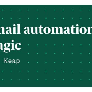 Email automation magic with Keap