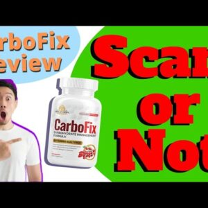 CarboFix Review: Is CarboFix Scam? Watch the Truth in this CarboFix Supplement Review!