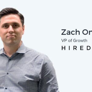 Zack Onisko, VP of Growth at Hired on Responsibly Managing Your Paid Acquisition Budget