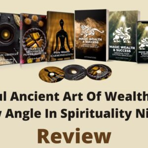 Powerful Ancient Art Of Wealth - Brand New Angle In Spirituality Niche Review