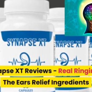 Synapse XT Reviews Real Ringing In The Ears Relief Ingredients or Negative Effects Grievances Report