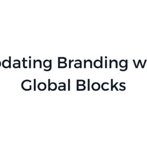 Global Blocks: How to Update Branding