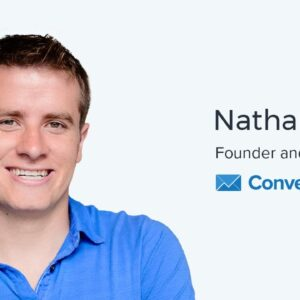 Nathan Barry, CEO of ConvertKit on Word of Mouth, Email, and Crowded Markets