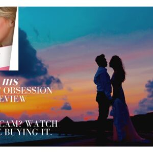 His secret obsession review - is it a scam? watch before buying it.