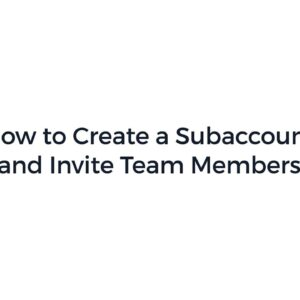 How to Create a Subaccount and Invite Team Members