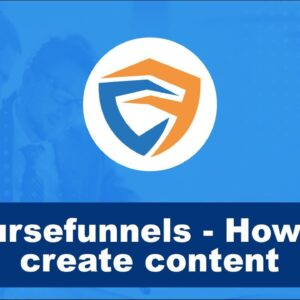 How to Create Course Content in Coursefunnels